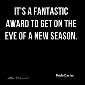 It's a fantastic award to get on the eve of a new season.