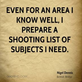 Even for an area I know well, I prepare a shooting list of subjects I need.