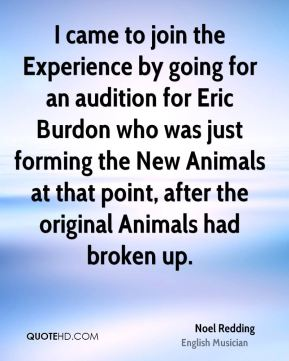 I came to join the Experience by going for an audition for Eric Burdon who was just forming the New Animals at that point, after the original Animals had broken up.