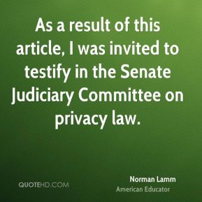 Norman Lamm - As a result of this article, I was invited to testify in the Senate Judiciary Committee on privacy law.