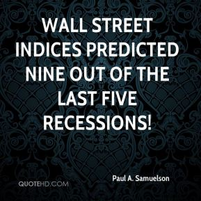 Wall Street indices predicted nine out of the last five recessions!