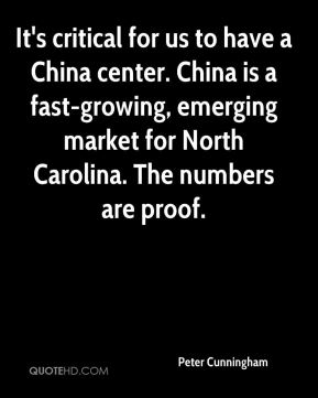 Peter Cunningham  - It's critical for us to have a China center. China is a fast-growing, emerging market for North Carolina. The numbers are proof.