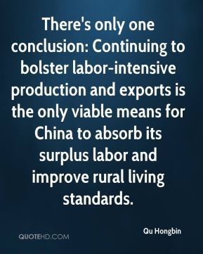 There's only one conclusion: Continuing to bolster labor-intensive production and exports is the only viable means for China to absorb its surplus labor and improve rural living standards.