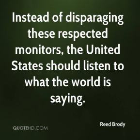Reed Brody  - Instead of disparaging these respected monitors, the United States should listen to what the world is saying.