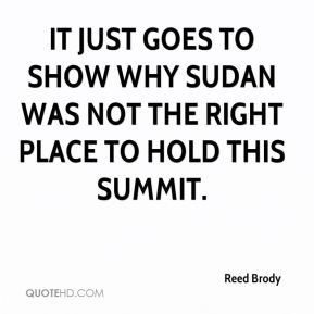 It just goes to show why Sudan was not the right place to hold this summit.