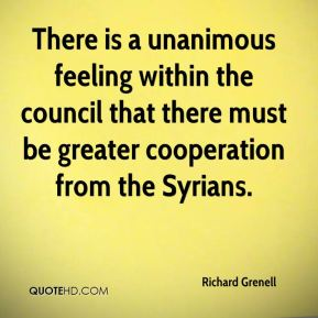 Richard Grenell  - There is a unanimous feeling within the council that there must be greater cooperation from the Syrians.