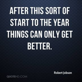 Robert Jobson  - After this sort of start to the year things can only get better.
