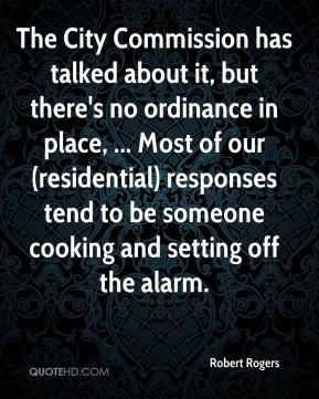 The City Commission has talked about it, but there's no ordinance in place, ... Most of our (residential) responses tend to be someone cooking and setting off the alarm.