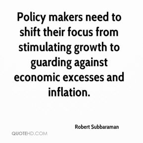 Robert Subbaraman  - Policy makers need to shift their focus from stimulating growth to guarding against economic excesses and inflation.