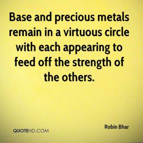 Robin Bhar  - Base and precious metals remain in a virtuous circle with each appearing to feed off the strength of the others.