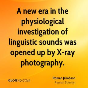 A new era in the physiological investigation of linguistic sounds was opened up by X-ray photography.