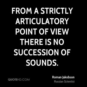 From a strictly articulatory point of view there is no succession of sounds.