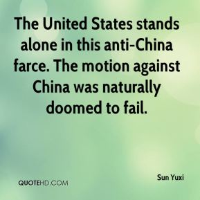 Sun Yuxi  - The United States stands alone in this anti-China farce. The motion against China was naturally doomed to fail.