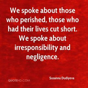 Susanna Dudiyeva  - We spoke about those who perished, those who had their lives cut short. We spoke about irresponsibility and negligence.