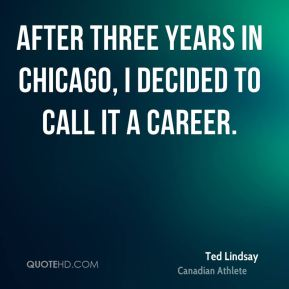 After three years in Chicago, I decided to call it a career.