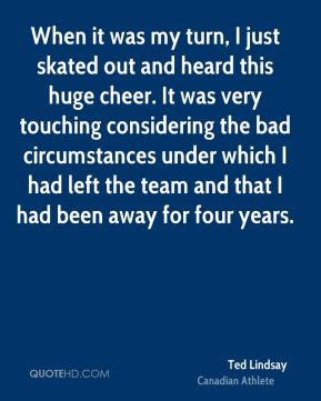 When it was my turn, I just skated out and heard this huge cheer. It was very touching considering the bad circumstances under which I had left the team and that I had been away for four years.
