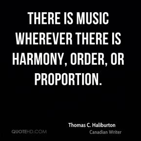There is music wherever there is harmony, order, or proportion.