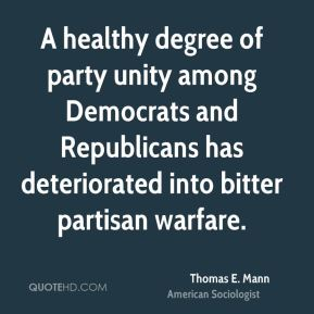 Thomas E. Mann - A healthy degree of party unity among Democrats and Republicans has deteriorated into bitter partisan warfare.