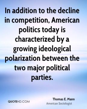 In addition to the decline in competition, American politics today is characterized by a growing ideological polarization between the two major political parties.