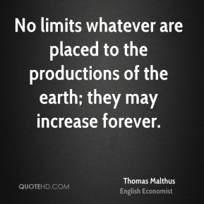 No limits whatever are placed to the productions of the earth; they may increase forever.