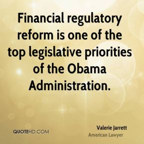 Financial regulatory reform is one of the top legislative priorities of the Obama Administration.