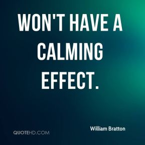 won't have a calming effect.