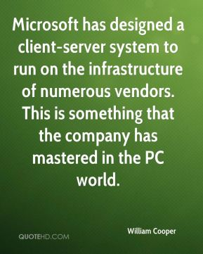Microsoft has designed a client-server system to run on the infrastructure of numerous vendors. This is something that the company has mastered in the PC world.