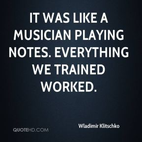 It was like a musician playing notes. Everything we trained worked.
