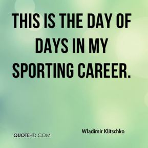 This is the day of days in my sporting career.