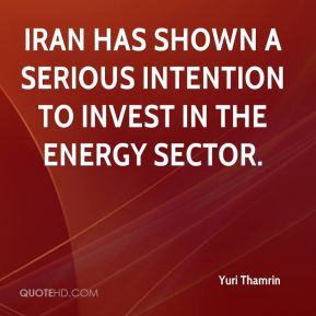 Yuri Thamrin  - Iran has shown a serious intention to invest in the energy sector.