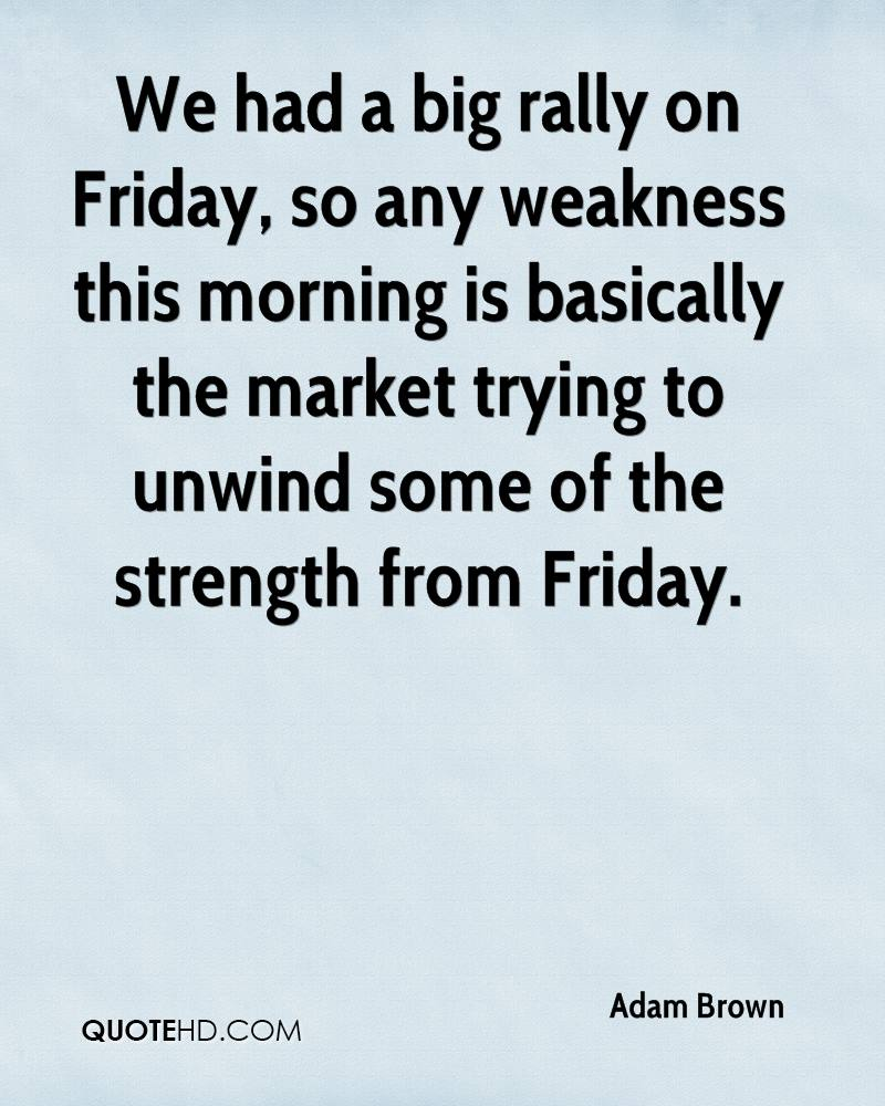 We had a big rally on Friday, so any weakness this morning is basically the market trying to unwind some of the strength from Friday.