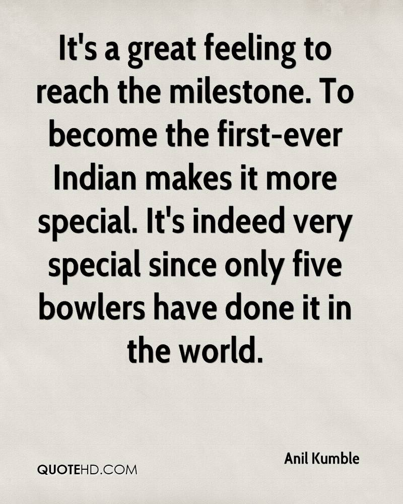 It's a great feeling to reach the milestone. To become the first-ever Indian makes it more special. It's indeed very special since only five bowlers have done it in the world.