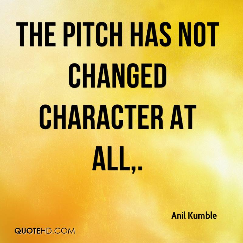 The pitch has not changed character at all.