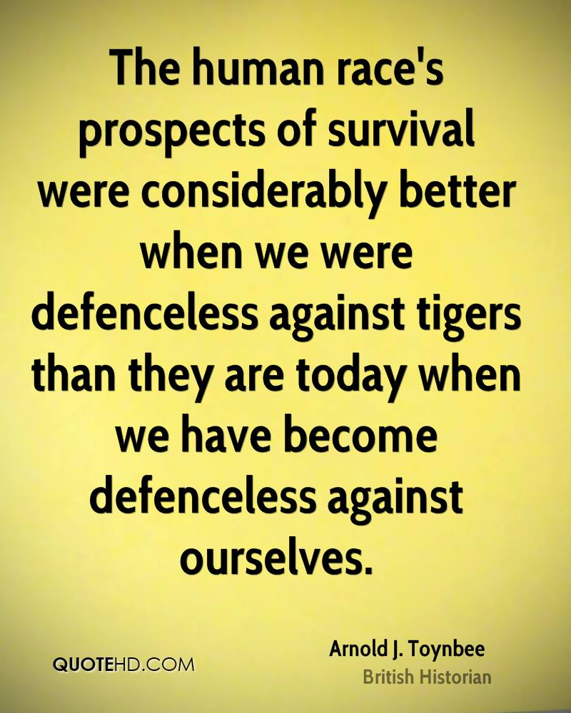 Survival Quotes Arnold Jtoynbee Society Quotes  Quotehd