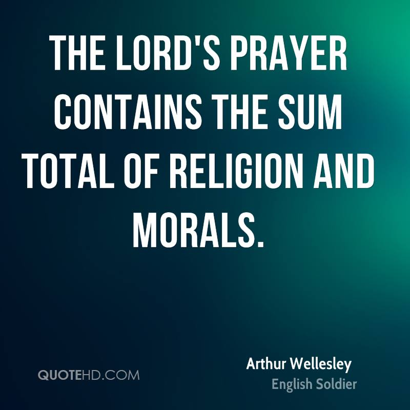 The lord s prayer contains the sum total of religion and morals