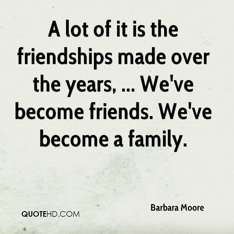 Quotes About Friendship Over Custom Barbara Moore Friendship Quotes  Quotehd