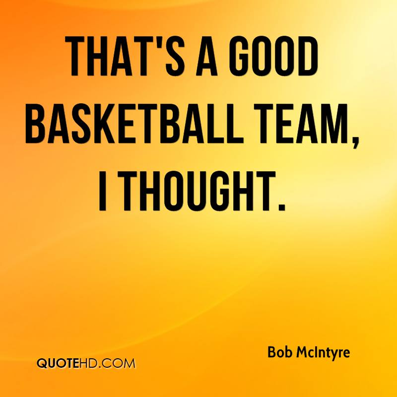 That's a good basketball team, I thought.