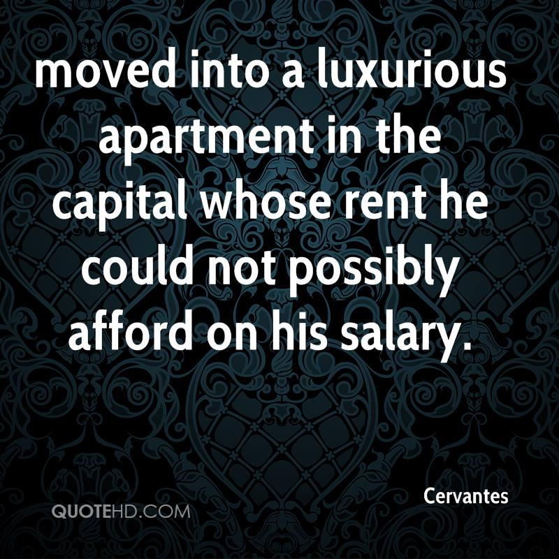 moved into a luxurious apartment in the capital whose rent he could not possibly afford on his salary.