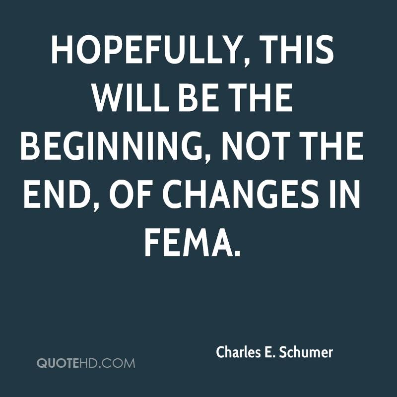 Hopefully, this will be the beginning, not the end, of changes in FEMA.