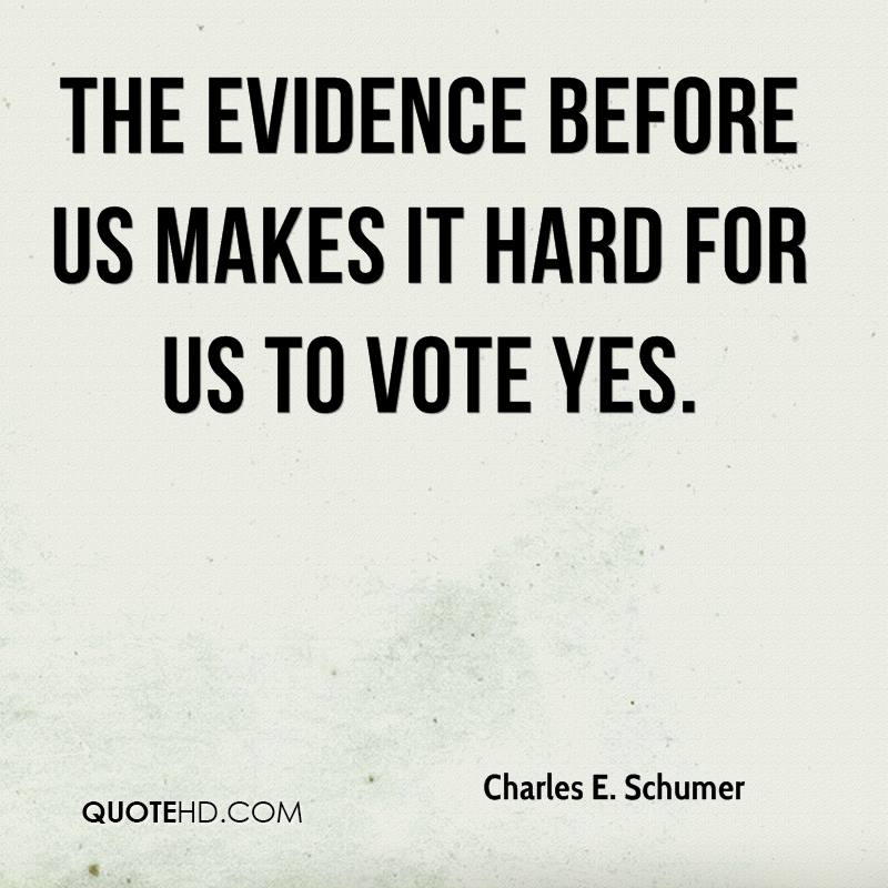 The evidence before us makes it hard for us to vote yes.
