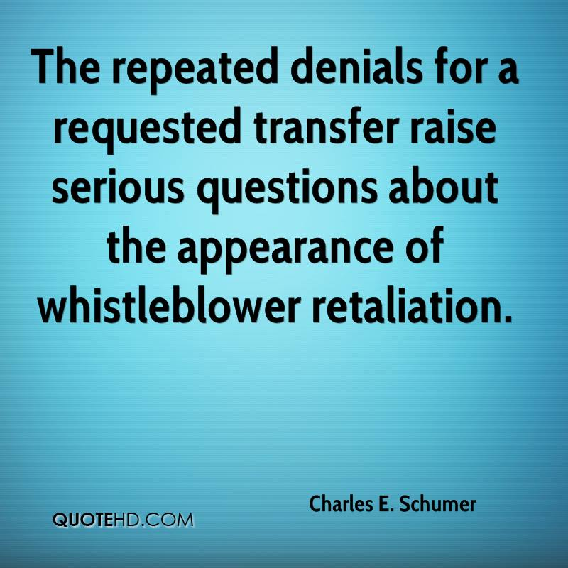 The repeated denials for a requested transfer raise serious questions about the appearance of whistleblower retaliation.