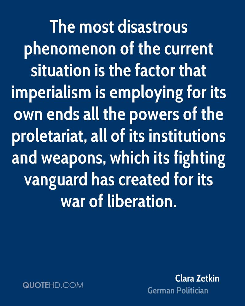 The most disastrous phenomenon of the current situation is the factor that imperialism is employing for its own ends all the powers of the proletariat, all of its institutions and weapons, which its fighting vanguard has created for its war of liberation.
