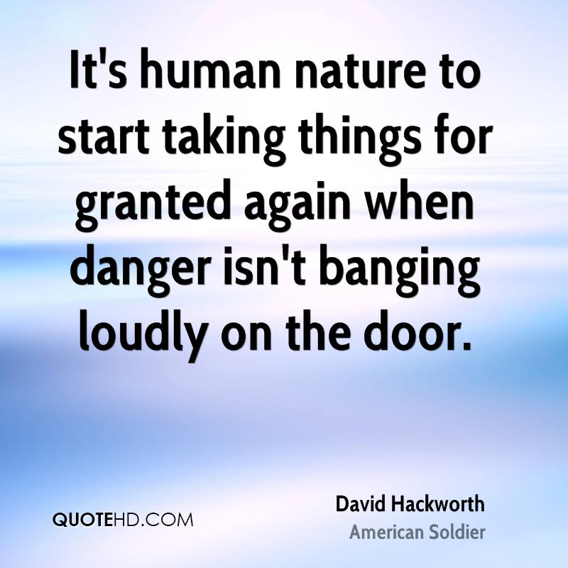 It's human nature to start taking things for granted again when danger isn't banging loudly on the door.