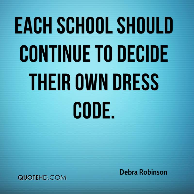 Each school should continue to decide their own dress code.