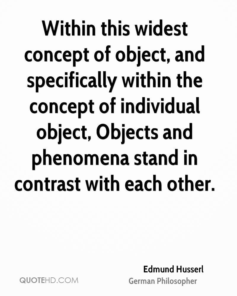 Within this widest concept of object, and specifically within the concept of individual object, Objects and phenomena stand in contrast with each other.