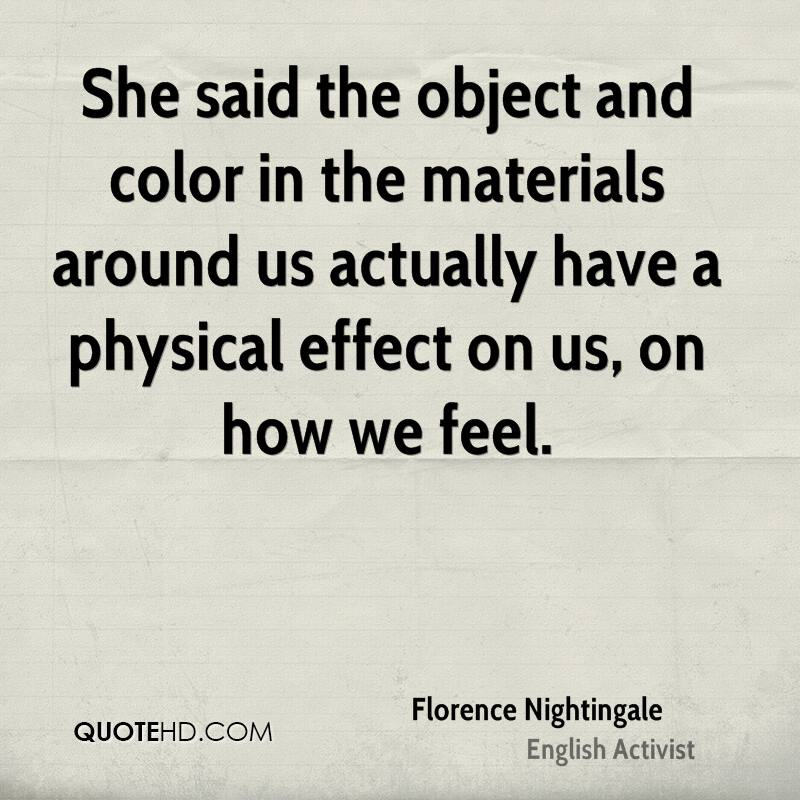 She said the object and color in the materials around us actually have a physical effect on us, on how we feel.