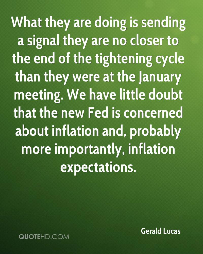 What they are doing is sending a signal they are no closer to the end of the tightening cycle than they were at the January meeting. We have little doubt that the new Fed is concerned about inflation and, probably more importantly, inflation expectations.