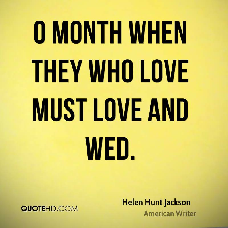 Love Quotes For Each Month Of The Year: Helen Hunt Jackson Quotes. QuotesGram