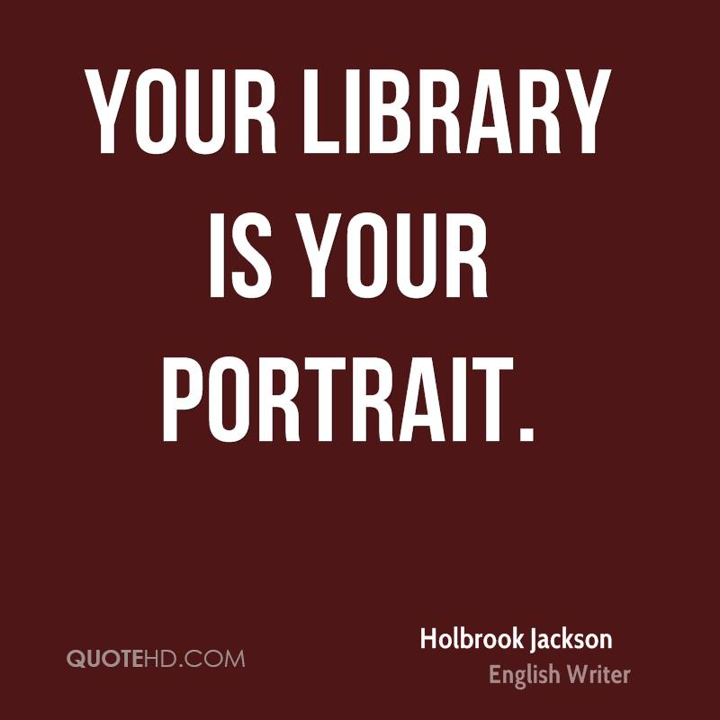 Holbrook Jackson Quotes QuoteHD Extraordinary Library Quotes