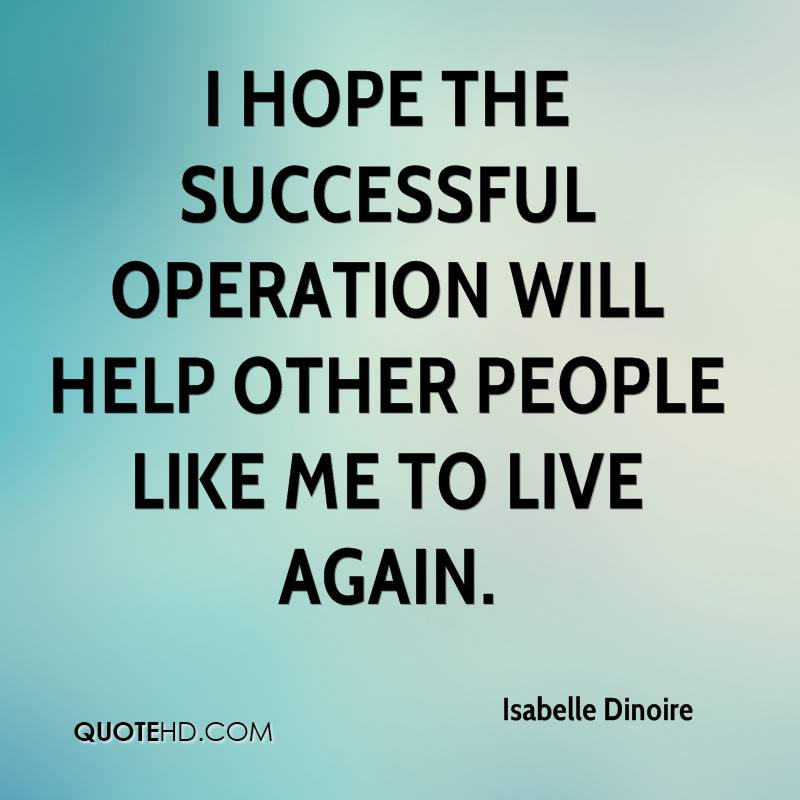 I hope the successful operation will help other people like me to live again.